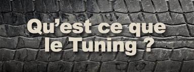 Qu'est ce que le Tuning ?